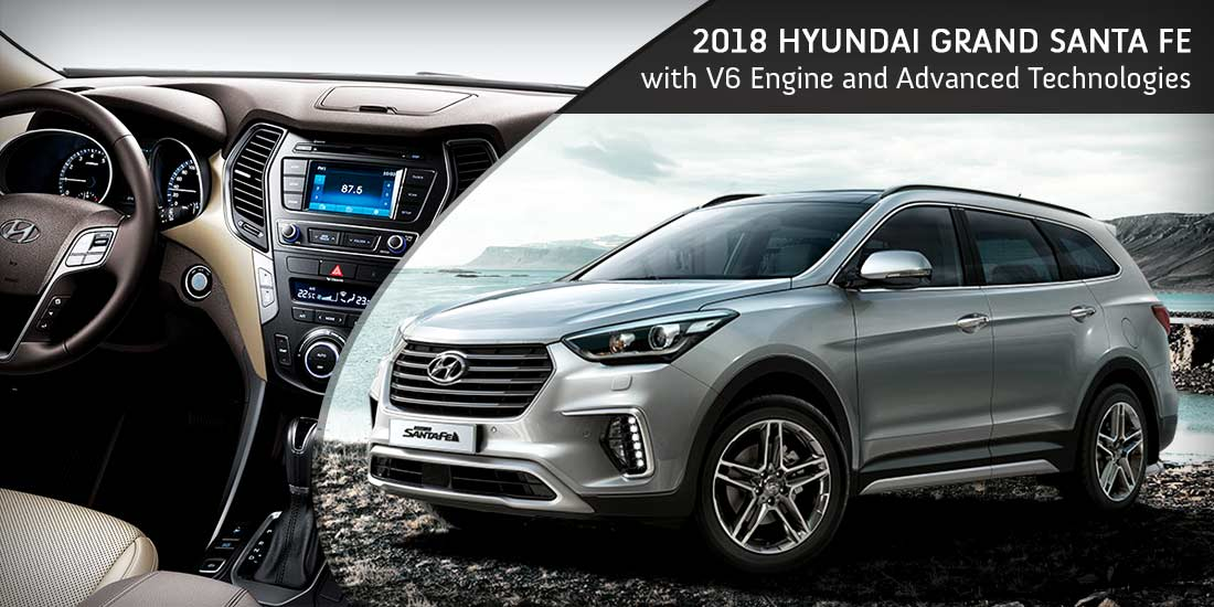 2018 Hyundai Grand Santa Fe with V6 Engine and Advanced Technologies