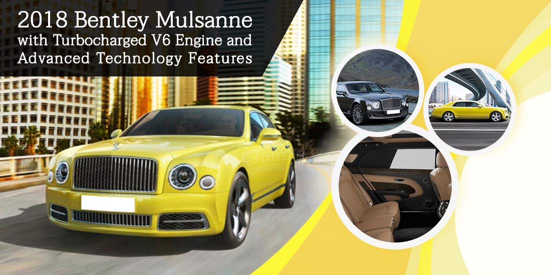 2018 Bentley Mulsanne with Turbocharged V6 Engine and Advanced Technology Features